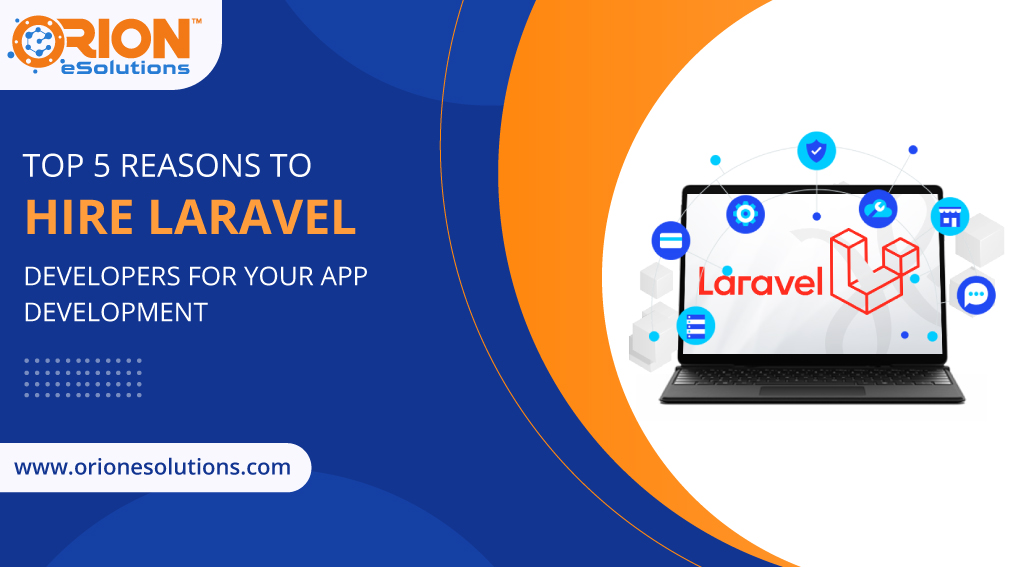 top-5-reasons-to-hire-laravel-developers-for-your-app-development