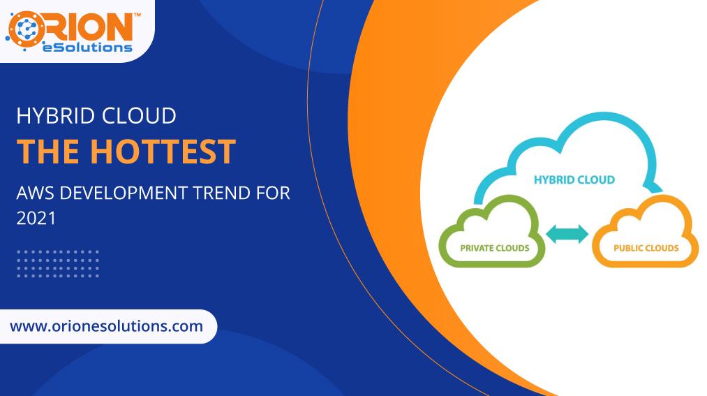 hybrid-cloud-the-hottest-aws-development-trend