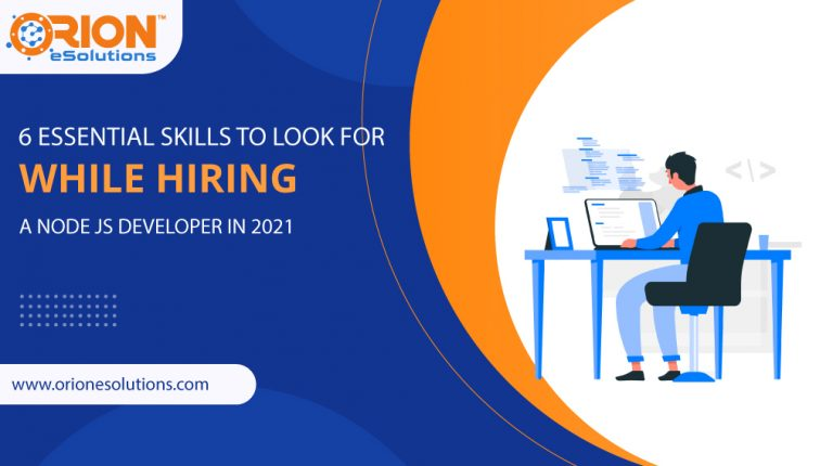 6-ESSENTIAL-SKILLS-TO-LOOK-FOR-WHILE-HIRING-A-NODE-JS-DEVELOPER-IN-2021
