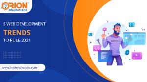 5-WEB-DEVELOPMENT-TRENDS-TO-RULE-2021