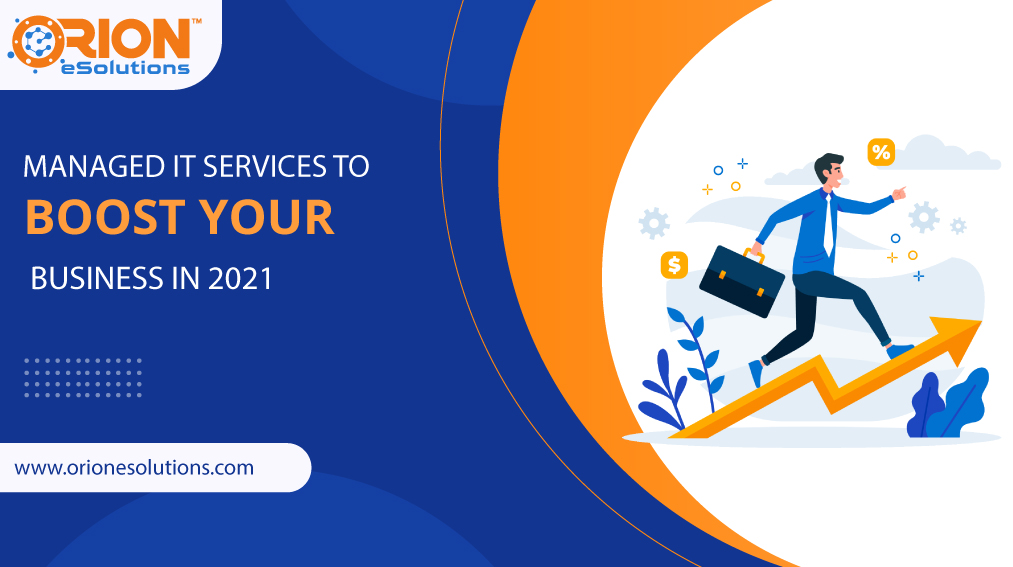 MANAGED-IT-SERVICES-TO-BOOST-YOUR-BUSINESS-IN-2021