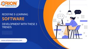 REDEFINE-E-LEARNING-SOFTWARE-DEVELOPMENT-WITH-THESE-3-TRENDS