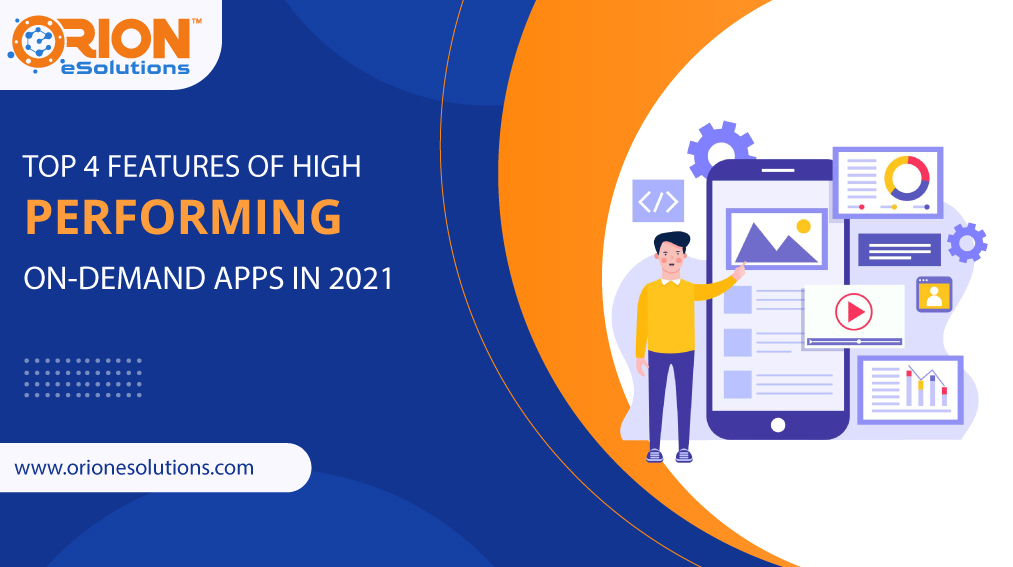TOP-4-FEATURES-OF-HIGH-PERFORMING-ON-DEMAND-APPS-IN-2021